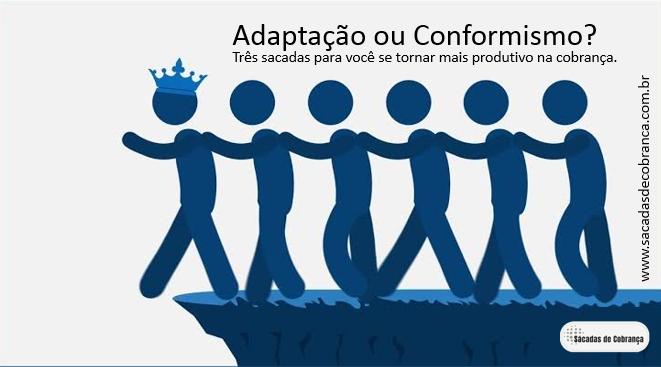 Conformismo, Sacadas de Cobrança, Produtividade