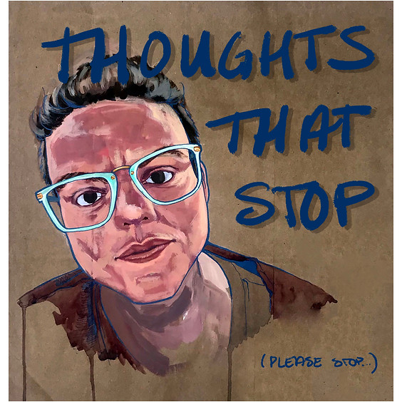 THOUGHTS THAT STOP (please stop)