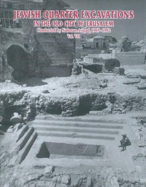 Vol. VII. Jewish Quarter Excavations in the Old City of Jerusalem