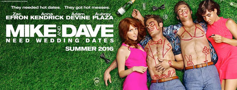 Mike and Dave Need Wedding Dates Summer Hit Comedy
