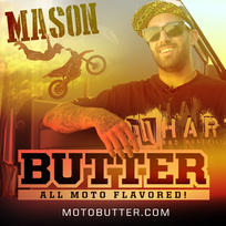 Mike Mason Butter All Moto Flavored