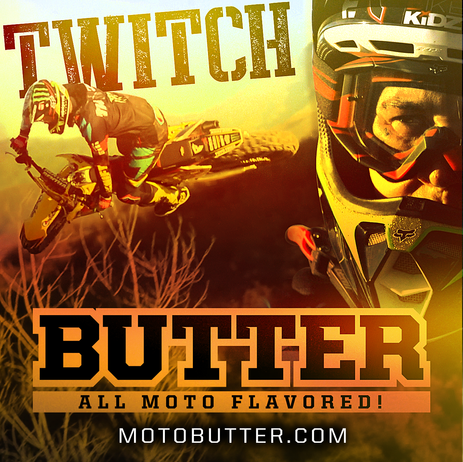 Twitch Butter All Moto Flavored