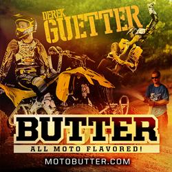 Derek Guetter Butter All Moto Flavored Rider