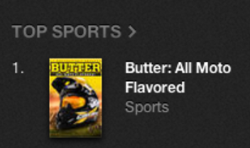 Butter All Moto Flavored #1 on iTunes Sports