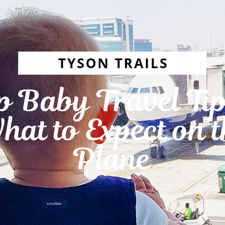 Top Baby Travel Tips - What to expect on the plane