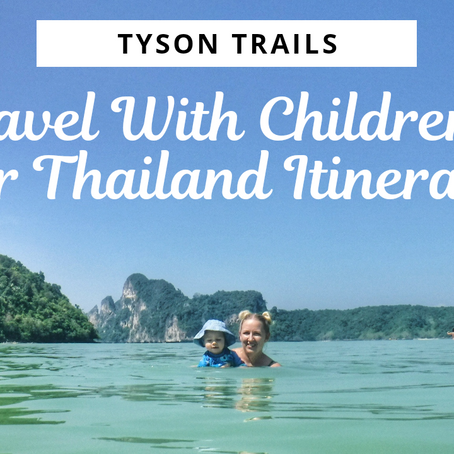 Travel With Children - Our Thailand Itinerary