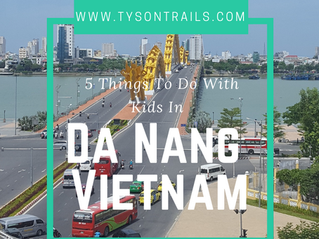 5 Things To Do In Da Nang - Vietnam With Kids