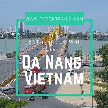 5 Things To Do In Da Nang - Vietnam With Kids