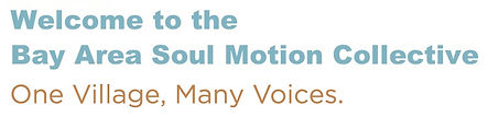 Welcome the the Bay Area Soul Motion Collective