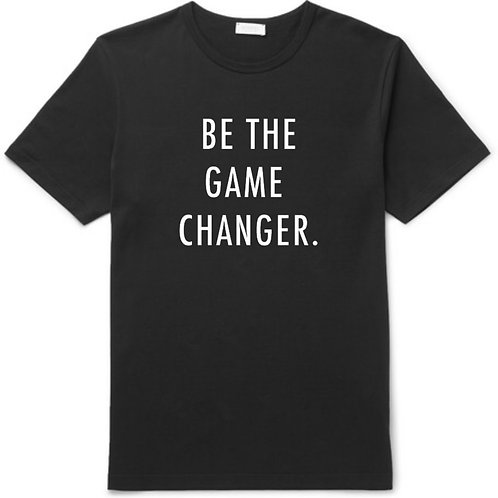 BE THE GAME CHANGER. T-SHIRT