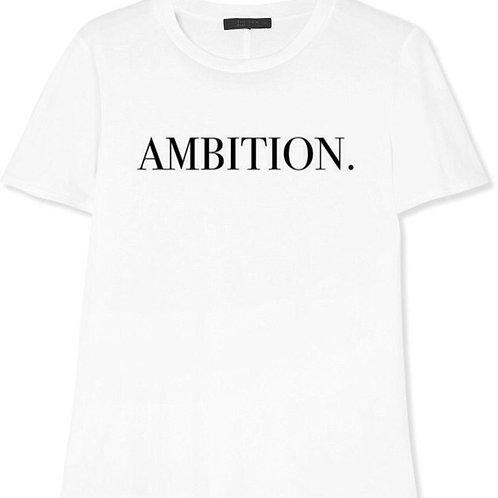 AMBITION. T-SHIRT