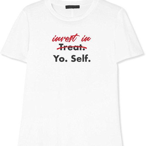 INVEST IN YO. SELF. T-SHIRT