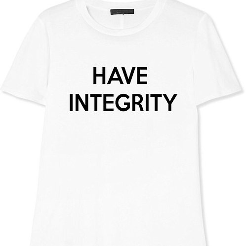 HAVE INTEGRITY T-SHIRT
