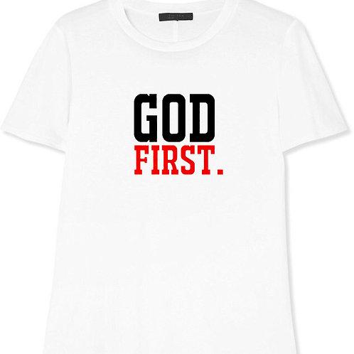 GOD FIRST. T-SHIRT