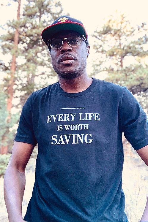 EVERY LIFE IS WORTH SAVING CREW NECK T-SHIRT