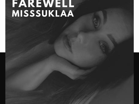 FAREWELL MISSSUKLAA!