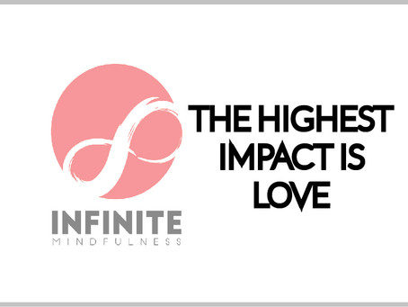 The Highest Impact is Love
