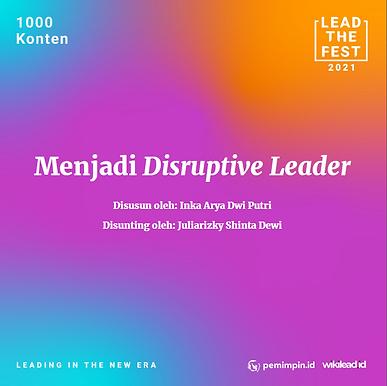 Pentingnya Menjadi Disruptive Leader
