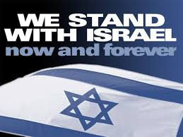 We stand with Israel now and forever