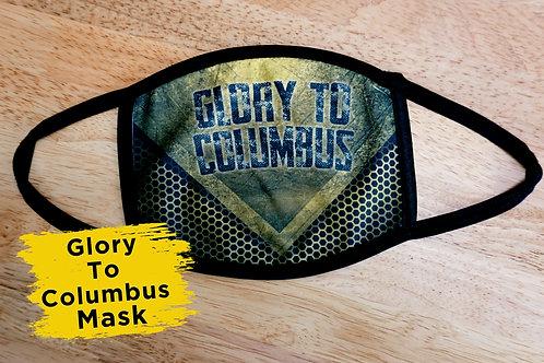 Glory To Columbus Mask