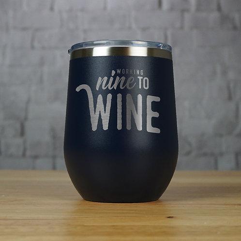 Working Nine to Wine Tumbler