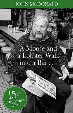 A Moose and a Lobster Walk Into a Bar (15th Anniversary Edition)