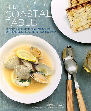 The Coastal Table: Recipes Inspired by the Farmlands and Seaside of Southern NE