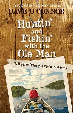 Huntin' & Fishin' With the Ole Man