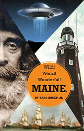 Wild! Weird! Wonderful! Maine.