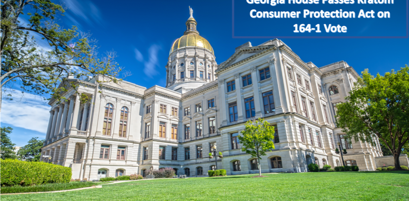 THE GEORGIA HOUSE OF REPRESENTATIVES PASSES THEIR VERSION OF THE KRATOM CONSUMER PROTECTION ACT...