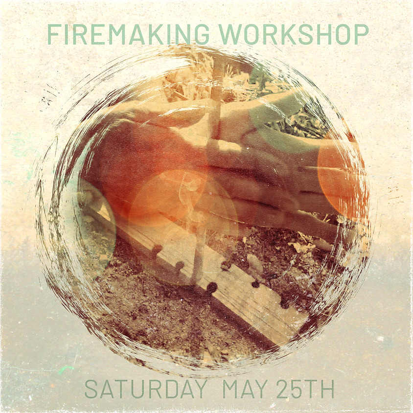 Firemaking Workshop