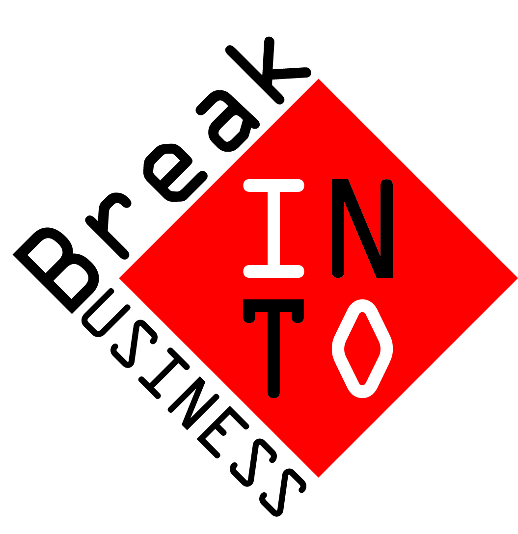 Break Into Business