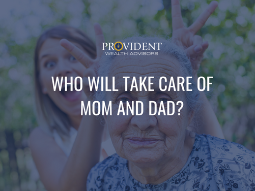 Who Will Take Care of Mom and Dad?