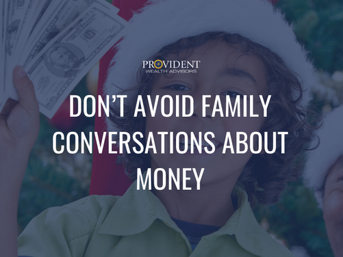 Don't Avoid Family Conversations About Money