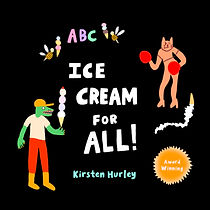 Ice Cream for ALL! Kirsten Hurley
