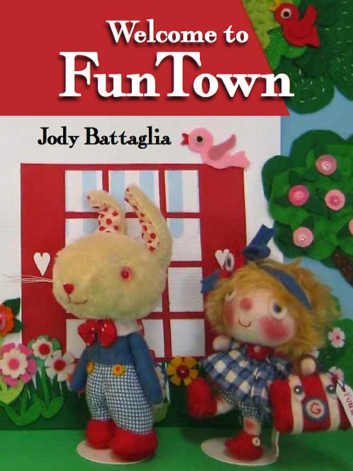 Welcome To FunTown by Jody Battaglia