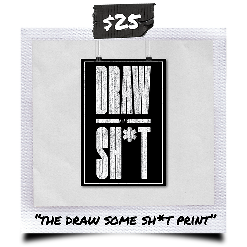 The Draw Some Sh*t Print