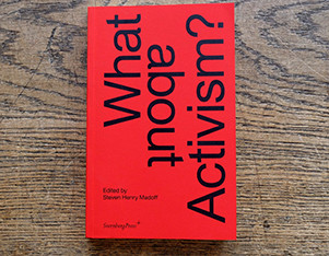 """MACP Chair, Steven Henry Madoff """"What About Activism?"""" Book Launch at KW Institute for Con"""