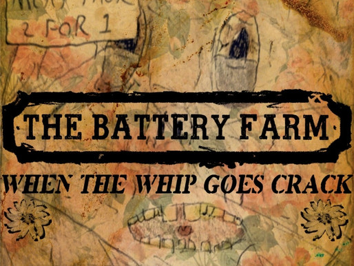 Single of the week - The battery farm - When the whip goes crack