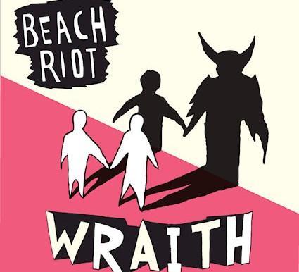 Single of the week - Beach Riot - Wraith