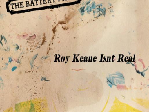 Single of week - The Battery Farm - Roy Keane Isn't Real