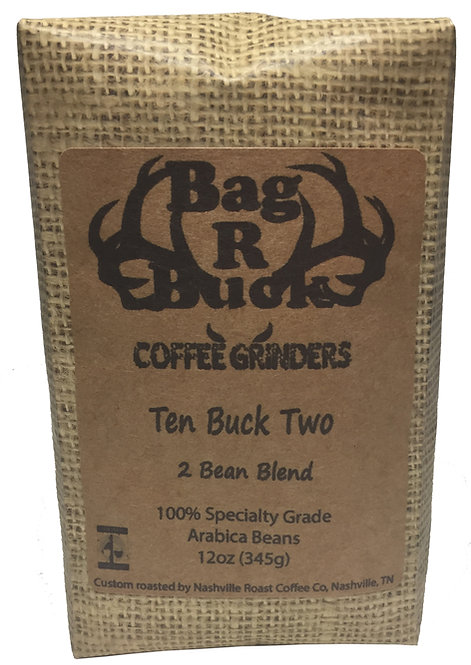 Bag R Buck Coffee Grinders Ten Buck Two 2 Bean Blend 12oz