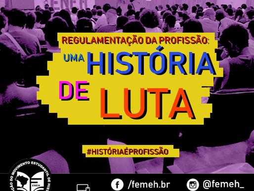 A LUTA PELA REGULAMENTAÇÃO DA PROFISSÃO DE HISTORIADOR(A): UMA HISTÓRIA DE LUTA!