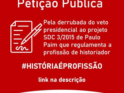 Petição pela derrubada do Veto da História