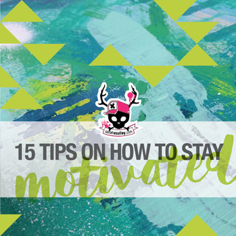 15 ways to stay motivated to create