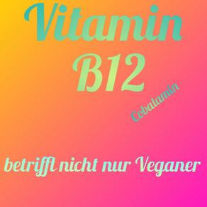 Vitamin B12 - das solltest du wissen