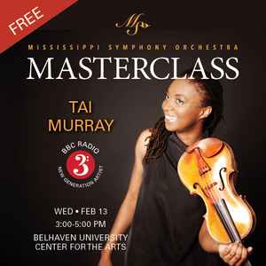 Mississippi Symphony Orchestra and Belhaven University present a Masterclass with Tai Murray