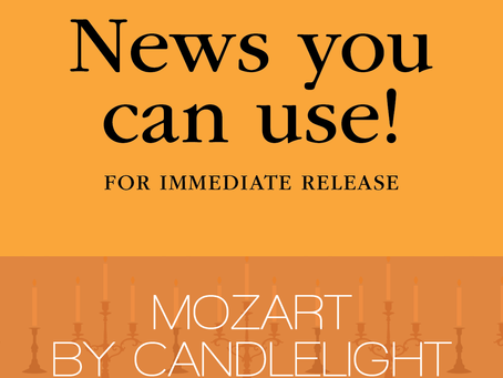 FOR IMMEDIATE RELEASE: Mozart by Candlelight Moves to New Venue for the First Time in 20 Years