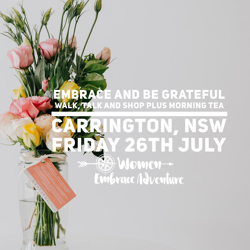 Embrace and be Grateful - Walk, Talk and Shop plus Morning Tea,  Carrington NSW