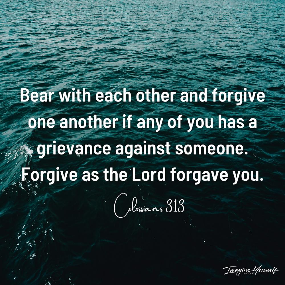 Scripture about forgiveness. Colossians 3:13